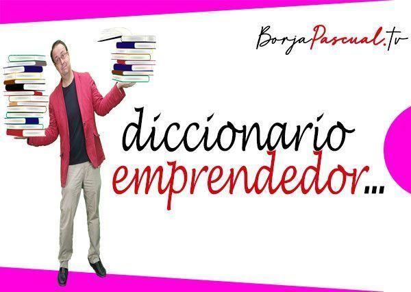 Diccionario Emprendedor con Borja Pascual