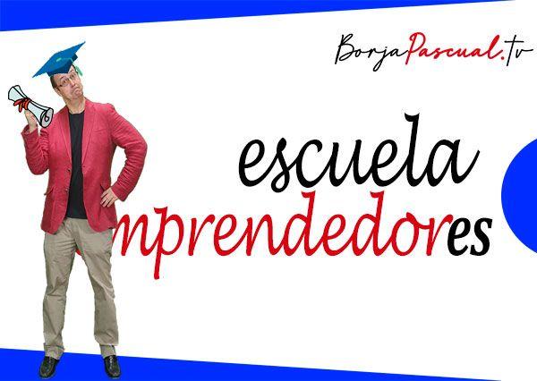 Escuela de Emprendedores con Borja Pascual