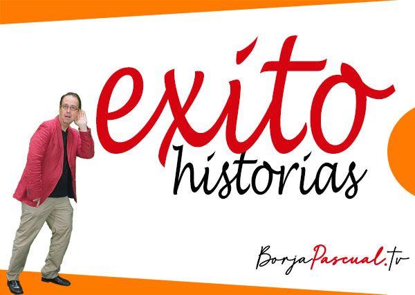 Historias de éxito por Borja Pascual