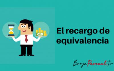 ¿Qué es el recargo de equivalencia?