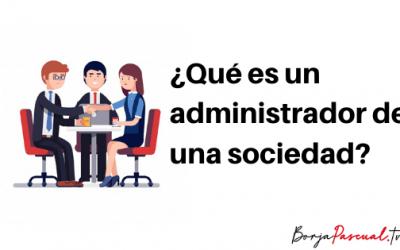 ¿Qué es un administrador de una sociedad?