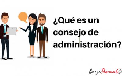 ¿Qué es un consejo de administración?