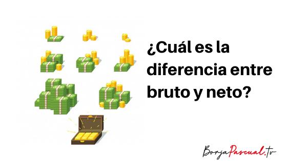 Bruto y Neto