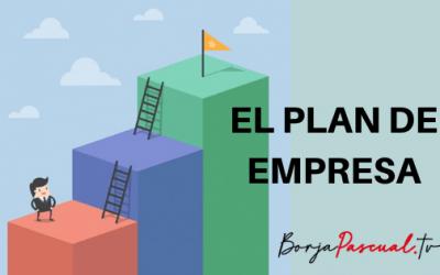 El plan de empresa. Estructura de negocio para empresas y emprendedores