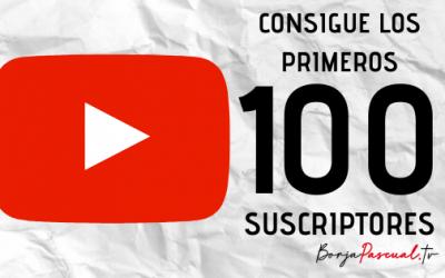 Los primeros 100 suscriptores en YouTube
