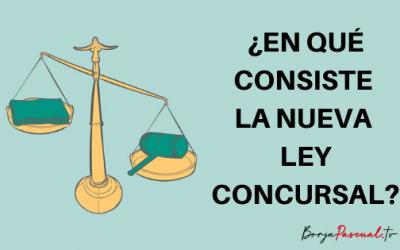 ¿En qué consiste la nueva ley concursal?