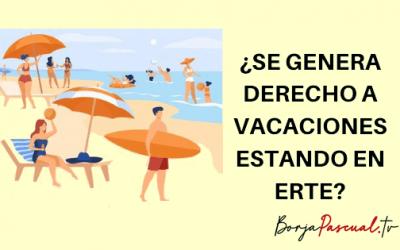 ¿Se genera derecho a vacaciones estando en ERTE?