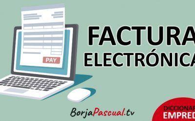 Que es una Factura Electrónica